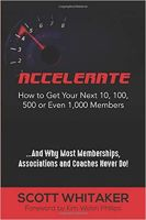 Accelerate: How to Get Your Next 10, 100, 500 or Even 1,000 Members