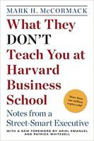 What They Don't Teach You in Harvard Business School
