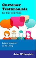 Customer Testimonials for Fun and Profit