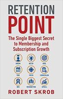 Retention Point: The Single Biggest Secret to Membership and Subscription Growth
