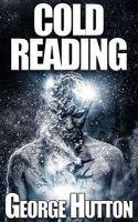 Cold Reading: Know Their Thoughts - Read Their Mind - Predict Their Future
